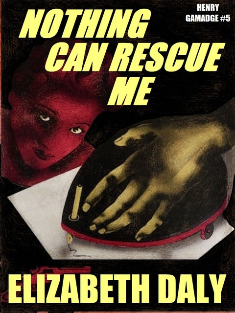 Nothing Can Rescue Me, Elizabeth Daly