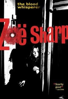 Blood Whisperer, Zoe Sharp