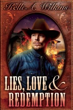 Lies, Love and Redemption, Kelli A.Wilkins