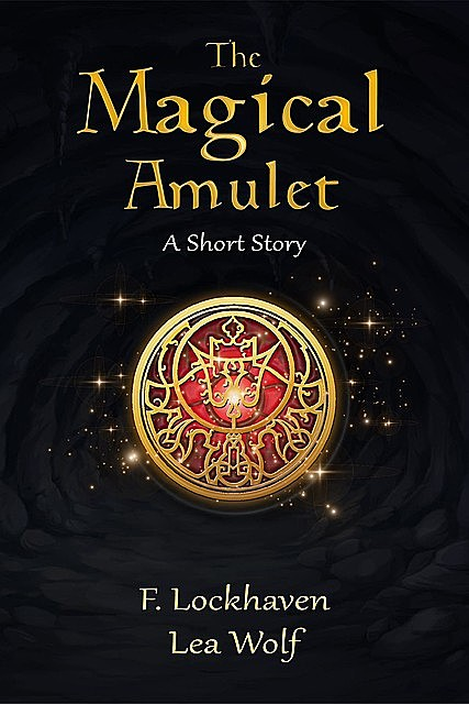 The Magical Amulet, F. Lockhaven, Lea Wolf