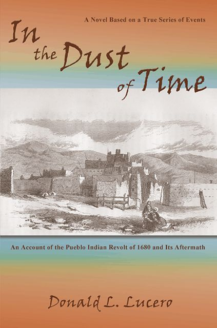 In the Dust of Time, Donald L.Lucero