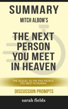 Summary: Mitch Albom's The Next Person You Meet in Heaven, Sarah Fields