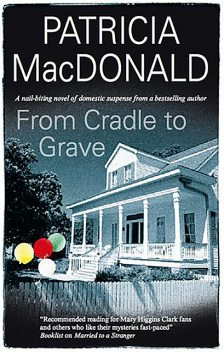 From Cradle to Grave, Patricia MacDonald