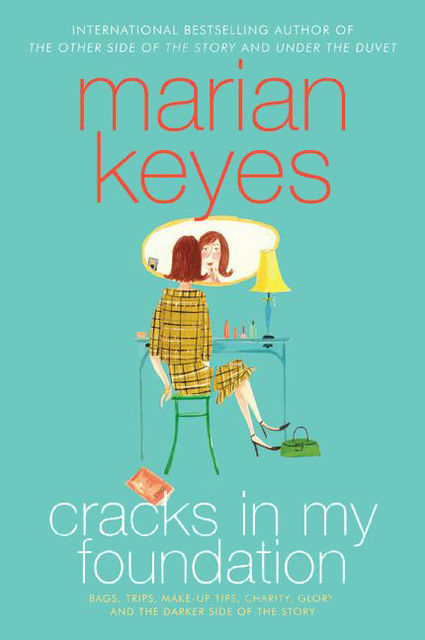 Cracks in My Foundation, Marian Keyes