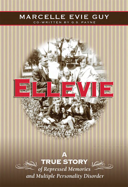 Ellevie: A True Story of Repressed Memories and Multiple Personality Disorder, Marcelle Evie Guy