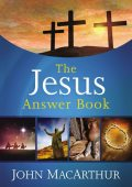 The Jesus Answer Book, John MacArthur
