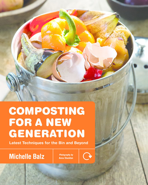 Composting for a New Generation, Michelle Balz