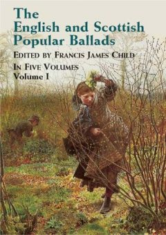 The English and Scottish Popular Ballads, Vol. 1, Francis James Child