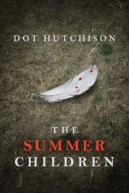 The Summer Children, Dot Hutchison