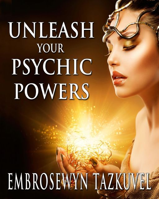 Unleash Your Psychic Powers, Embrosewyn Tazkuvel