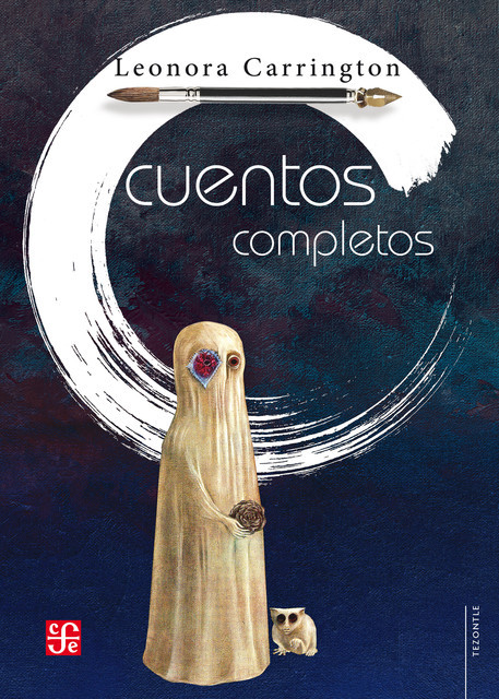Cuentos completos, Leonora Carrington