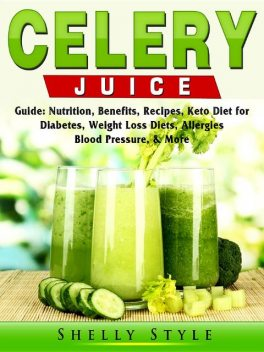Celery Juice Guide, Shelly Style