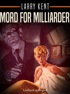 Mord for milliarder, Larry Kent
