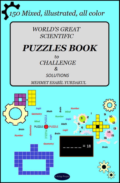 "World's Great Scientific Puzzles Book to Challenge & Solutions: ""150 Mixed, Illustrated, All Color"", Mehmet Esabil Yurdakul"