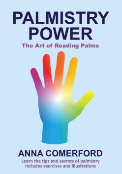 Palmistry Power – The Art of Reading Palms, Anna Comerford