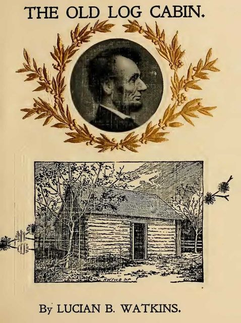 The Old Log Cabin, Lucian Bottow Watkins