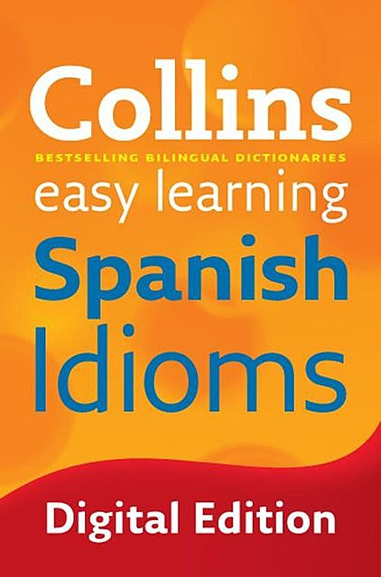 Collins Easy Learning Spanish Idioms, Collins