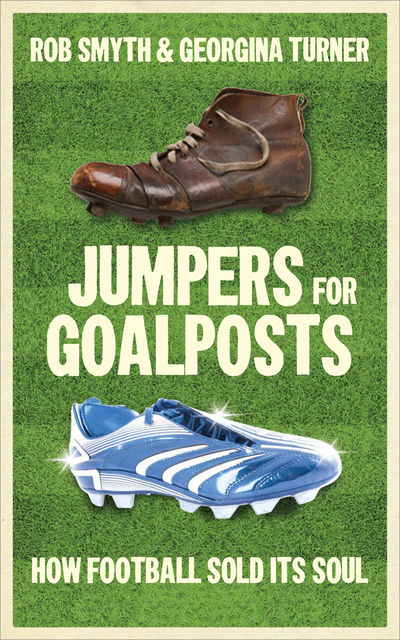 Jumpers for Goalposts, Georgina Turner, Rob Smyth