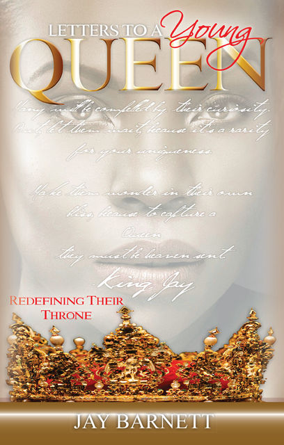 Letters to a Young Queen: Redefining Their Throne, Jay Barnett