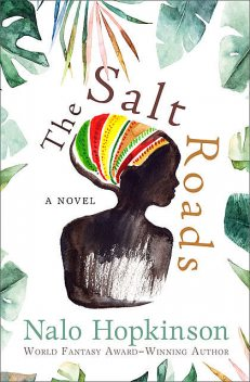 The Salt Roads, Nalo Hopkinson