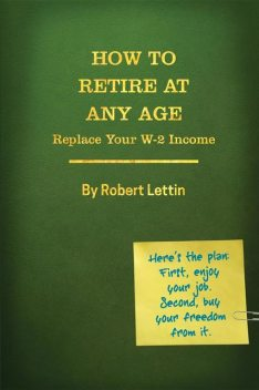 How to Retire at Any Age, Robert E. Lettin