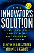 The Innovator's Solution, Clayton Christensen