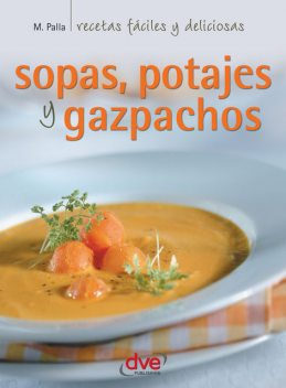Sopas, potajes y garbanzos, Monica Palla