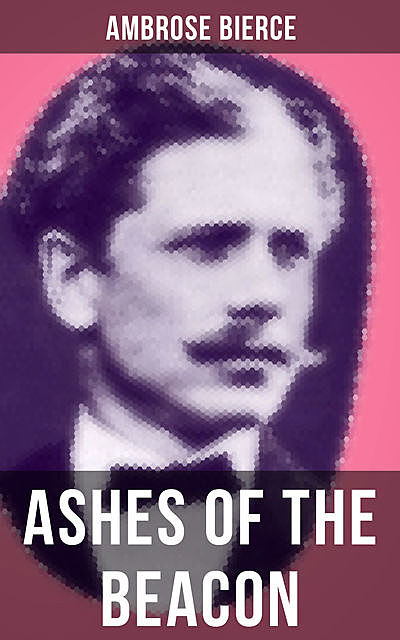 ASHES OF THE BEACON, Ambrose Bierce