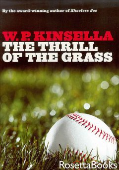 The Thrill of the Grass, W.P.Kinsella