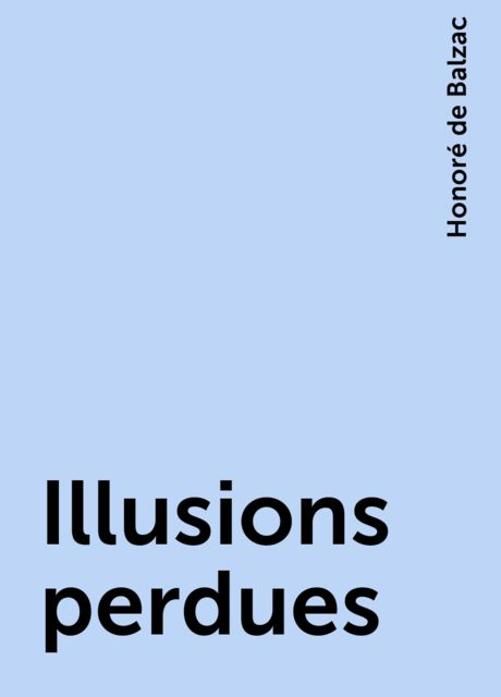 Illusions perdues, Honoré de Balzac
