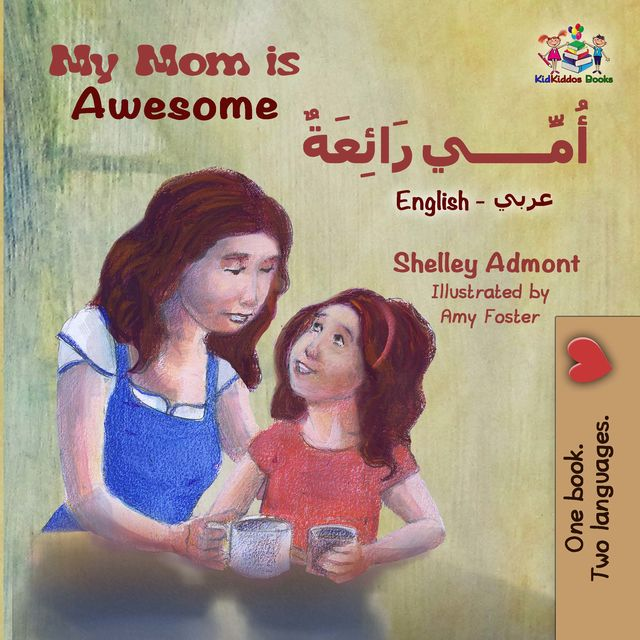 My Mom is Awesome (English Arabic Bilingual Book), KidKiddos Books, Shelley Admont