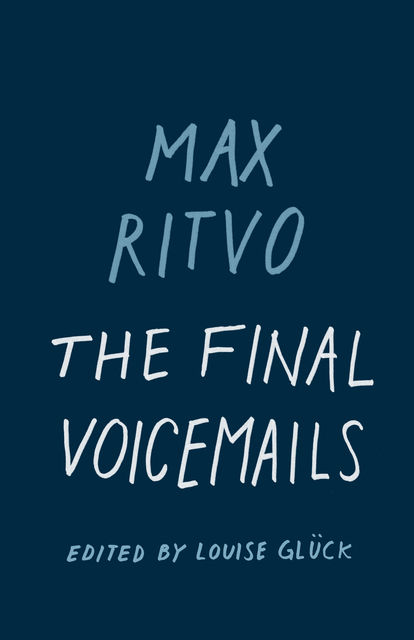 The Final Voicemails, Max Ritvo