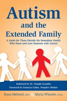 Autism and the Extended Family, Raun Melmed, MEd, Maria Wheeler