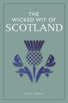 The Wicked Wit of Scotland, Rod Green