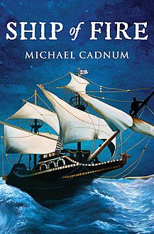 Ship of Fire, Michael Cadnum