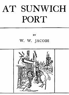 At Sunwich Port, Complete, W.W.Jacobs