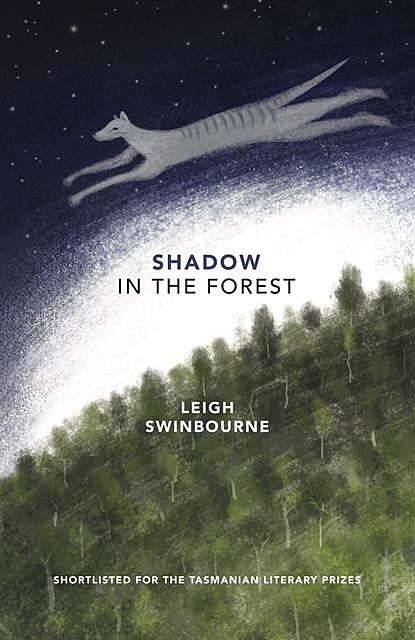 Shadow in the Forest, Leigh Swinbourne