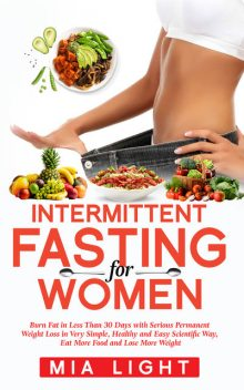 Intermitten Fasting for Women, Mia Light