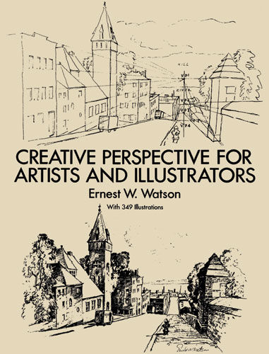 Creative Perspective for Artists and Illustrators, Ernest W.Watson