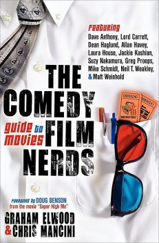The Comedy Film Nerds Guide to Movies, Chris Mancini, Graham Elwood