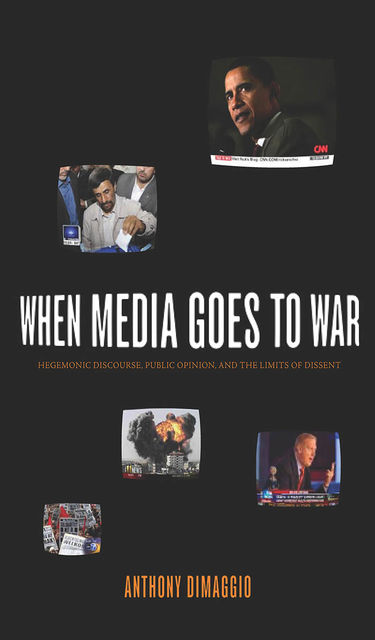 When Media Goes to War, Anthony DiMaggio