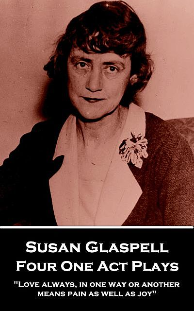 Four One Act Plays, Susan Glaspell