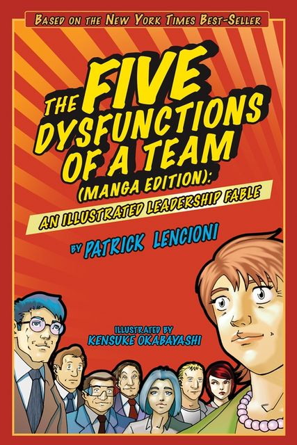 The Five Dysfunctions of a Team (Manga Edition), Patrick Lencioni, Kensuke Okabayashi
