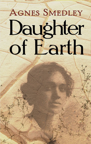 Daughter of Earth, Agnes Smedley