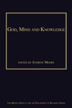 God, Mind and Knowledge, Andrew Moore
