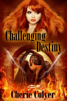 Challenging Destiny, Cherie Colyer
