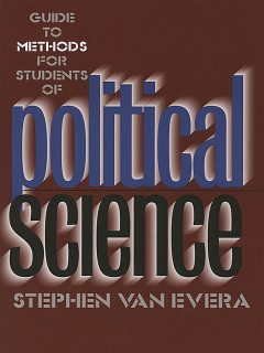 Guide to Methods for Students of Political Science, Stephen Van Evera