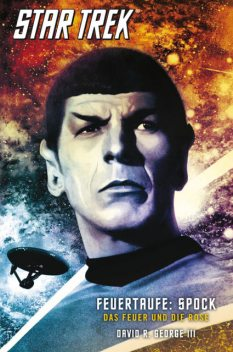 Star Trek – The Original Series 2: Feuertaufe: Spock, David R. George III