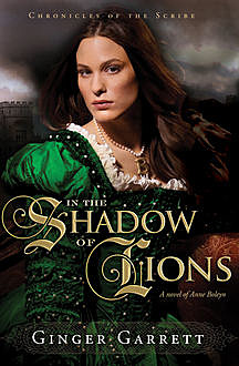 In the Shadow of Lions, Ginger Garrett