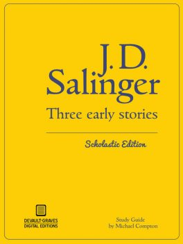 Three Early Stories (Scholastic Edition), J. D. Salinger